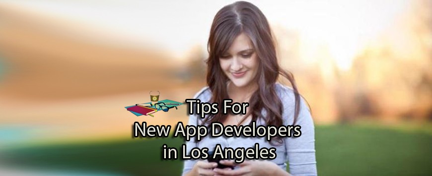 tips for new app developers in los angeles